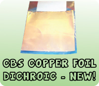 CBS COPPER FOIL DICHROIC - NEW!!