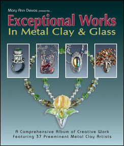 Exceptional Metal Clay & Glass
