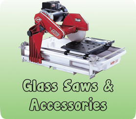 GLASS SAWS AND ACCESSORIES