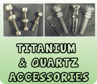 TITANIUM & QUARTZ ACCESSORIES